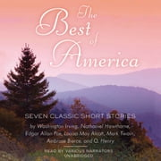 The Best of America - Seven Classic Short Stories audiobook by Washington Irving, Nathaniel Hawthorne, Edgar Allan Poe,...