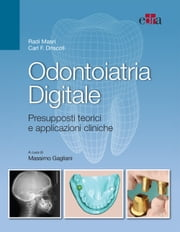 Odontoiatria digitale - Presupposti teorici e applicazioni cliniche ebook by Radi Masri, Carl Driscoll