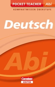 Pocket Teacher Abi Deutsch - Kompaktwissen Oberstufe ebook by Peter Kohrs