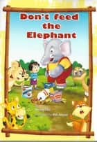 Don't Feed the Elephant ebook by Sherry Ellis