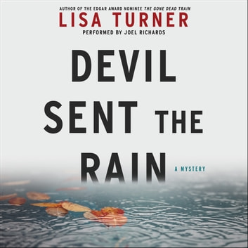 Devil Sent the Rain - A Mystery audiobook by Lisa Turner