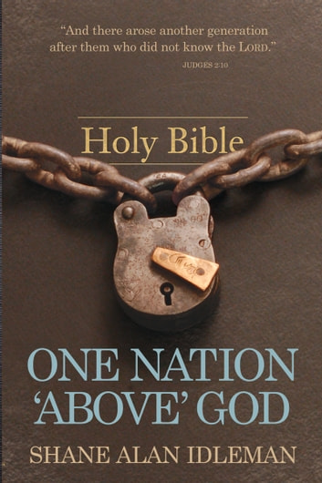 "One Nation ""Above"" God ebook by Shane Idleman"