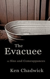 The Evacuee or Sins and Comeuppances ebook by Ken Chadwick