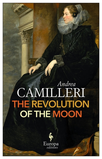The Revolution of the Moon ebook by Andrea Camilleri