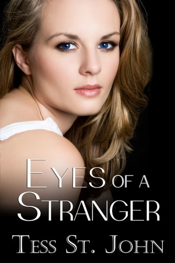 Eyes of a Stranger ebook by Tess St. John