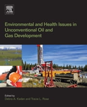 Environmental and Health Issues in Unconventional Oil and Gas Development ebook by Debra A Kaden,Tracie L. Rose