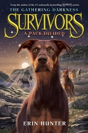 Survivors: The Gathering Darkness #1: A Pack Divided ebook by Erin Hunter,Laszlo Kubinyi,Julia Green