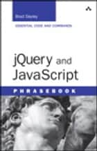 jQuery and JavaScript Phrasebook ebook by Brad Dayley
