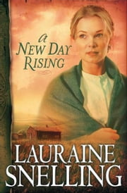 New Day Rising, A (Red River of the North Book #2) ebook by Lauraine Snelling