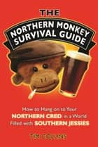 The Northern Monkey Survival Guide ebook by Tim Collins