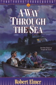 A Way Through the Sea ebook by Robert Elmer