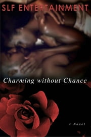 Charming without Chance ebook by SLF Entertainment