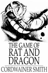 The Game of Rat and Dragon ebook by Cordwainer Smith