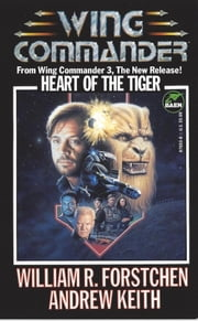 Heart of the Tiger ebook by William R. Forstchen,Andrew Keith