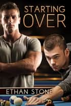 Starting Over ebook by Ethan Stone