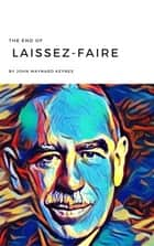 The End of Laissez-faire ebook by John Maynard Keynes