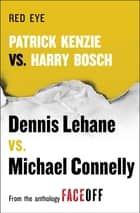 Red Eye - Patrick Kenzie vs. Harry Bosch: An Original Short Story ebook by Dennis Lehane, Michael Connelly