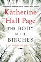The Body in the Birches ebook by Katherine Hall Page