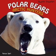 Polar Bears: Arctic Hunters ebook by Pearl, Norman