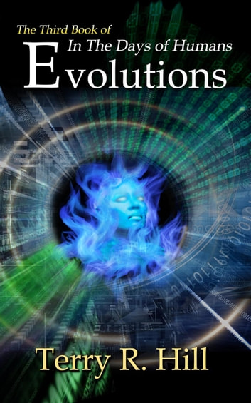 Evolutions - In the Days of Humans, #3 ebook by Terry R. Hill