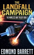 The Landfall Campaign - Book Two of the Nameless War ebook by Edmond Barrett