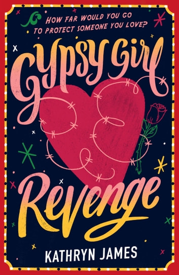 Gypsy Girl: Revenge (Book Two) ebook by Kathryn James