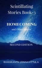 Scintillating Stories. Book 3 ('Homecoming' and Other Stories) ebook by Ramakanth Jonnavittula