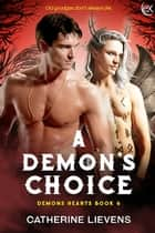 A Demon's Choice ebook by Catherine Lievens