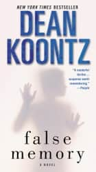 False Memory ebook by Dean Koontz