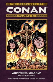 Chronicles of Conan Volume 13: Whispering Shadows and Other Stories ebook by Roy Thomas