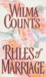 Rules Of Marriage ebook by Wilma Counts