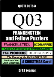 Frankenstein and Fellow Puzzlers (Quote Outs 3) ebook by Dr E J Yeaman