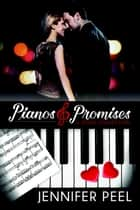 Pianos and Promises Series Complete Boxed Set: Books 1-3 ebook by Jennifer Peel