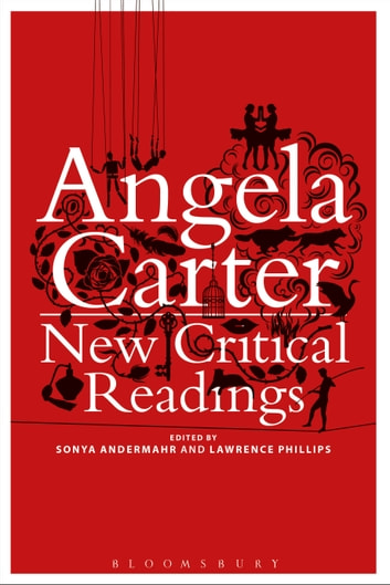 Angela Carter: New Critical Readings ebook by