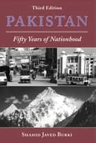 Pakistan - Fifty Years Of Nationhood, Third Edition ebook by Shahid Javed Burki