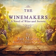 The Winemakers: A Novel of Wine and Secrets audiobook by Jan Moran