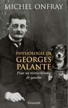 Physiologie de Georges Palante ebook by