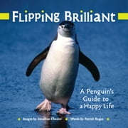 Flipping Brilliant - A Penguin's Guide to a Happy Life ebook by Jonathan Chester,Patrick Regan