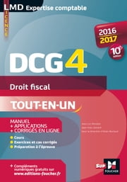 DCG 4 - Droit fiscal - Manuel et applications - 10e édition - Millésime 2016-2017 ebook by Alain Burlaud, Jean-Luc Mondon, Jean-Yves Jomard