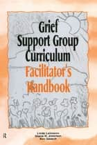Grief Support Group Curriculum - Facilitator's Handbook ebook by Linda Lehmann, Shane R. Jimerson, Ann Gaasch