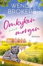 Omkijken naar morgen ebook by Wendy Brokers