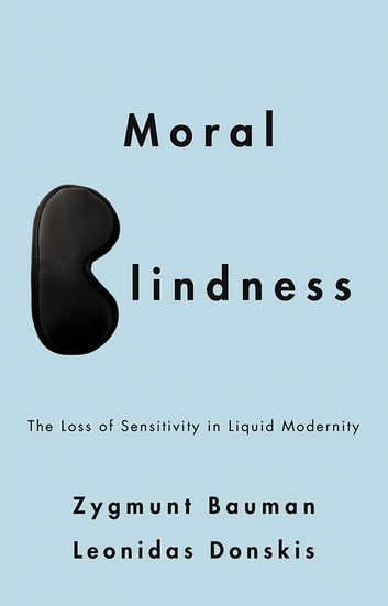 Moral blindness ebook by zygmunt bauman 9780745669625 rakuten kobo moral blindness the loss of sensitivity in liquid modernity ebook by zygmunt baumanleonidas fandeluxe