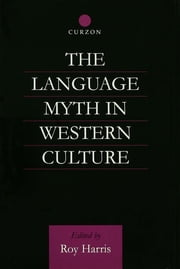 The Language Myth in Western Culture ebook by