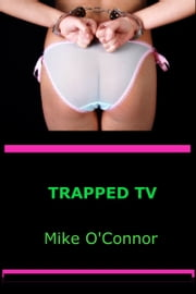 Trapped TV ebook by Mike O'Connor