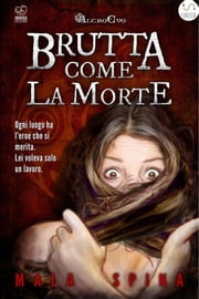 Brutta come la Morte - Essere eroici non è roba per apprendisti ebook by Mala Spina