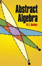 Abstract Algebra ebook by W. E. Deskins