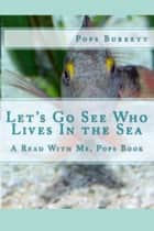 Let's Go See Who Lives In the Sea! ebook by Pops Burkett