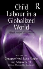 Child Labour in a Globalized World ebook by Luca Nogler,Marco Pertile,Giuseppe Nesi