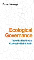 Ecological Governance ebook by Bruce Jennings
