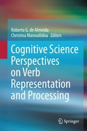 Cognitive Science Perspectives on Verb Representation and Processing ebook by